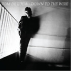 TOM DE LUCA-DOWN TO THE WIRE CD NEW