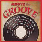 Above The Groove (CD) W or W/O CASE EXPEDITED includes CASE