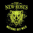 The New Roses - Nothing But Wild [New CD]