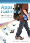 Apps for Learning, Middle School : iPad, iPod Touch, iPhone, Paperback by Dic...