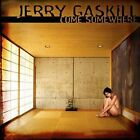 JERRY GASKILL - COME SOMEWHERE CD EXTREMELY RARE OOP GERMAN IMPORT KING'S X