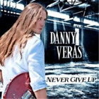 Danny Veras-Never Give Up CD NEW