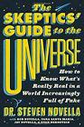 The Skeptics Guide to the Universe How to Know Whats Really Real in a World I
