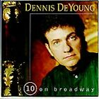 10 On Broadway By DEYOUNG, DENNIS CD (CD) W or W/O CASE EXPEDITED WITH CASE