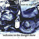 MARC M COGMAN - WELCOME TO THE DANGER SHOW  CD