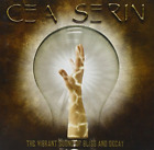 Cea Serin-The Vibrant Sound of Bliss and Decay CD NEW