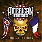 Hard On The Road - 2 DISC SET - American Dog (CD New)