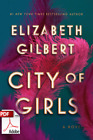 City of Girls by Elizabeth Gilbert (Goodreads Author)