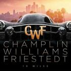 CHAMPLIN WILLIAMS FRIESTEDT-10 MILES CD NEW
