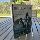 FROM GRAND FUNK TO GRACE BY KRISTOFER ENGELHARDT SIGNED BY MARK FARNER