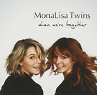 MonaLisa Twins-When We`re Together CD NEW