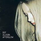 AFTERGLOW DOT ALLISON CD-*DISC ONLY*WITH TRACKING