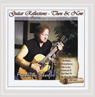 Franklyn Schaefer-Guitar Reflections -Then and Now (CD-RP) CD NEW