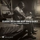 Various Artists Classic Delta and Deep South Blues from Smithsonian Folkways