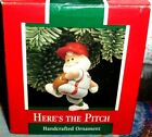 Here's The Pitch`1989`Santa Also Great On The Ball Field,Hallmark Ornament-NICE