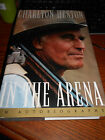 In the Arena  An Autobiography Signed Autographed by Charlton Heston 1995 HB