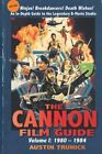 The Cannon Film Guide Volume I 1980 1984 by Austin Trunick New