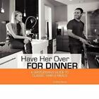 Have Her Over For Dinner Brand New Free shipping in the US